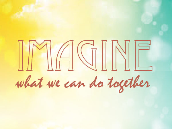 Imagine what we can do together. - 2018 Employee Giving Campaign