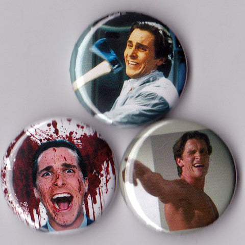 American Psycho Pinback Buttons or Magnets set of 3 - Pindependent Pinbacks