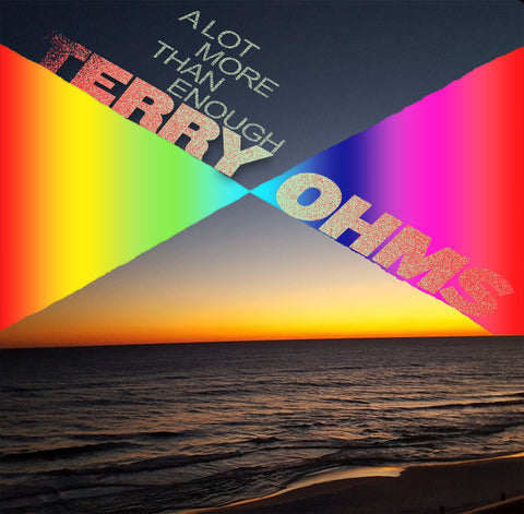 Terry Ohms - A Lot More Than Enough
