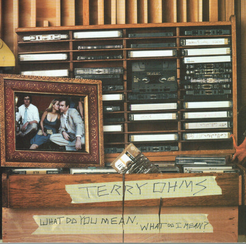 Terry Ohms - What Do You Mean, What Do I Mean?