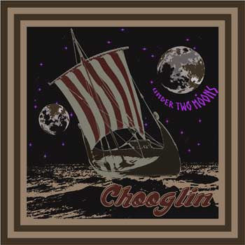 Chooglin - Under Two Moons