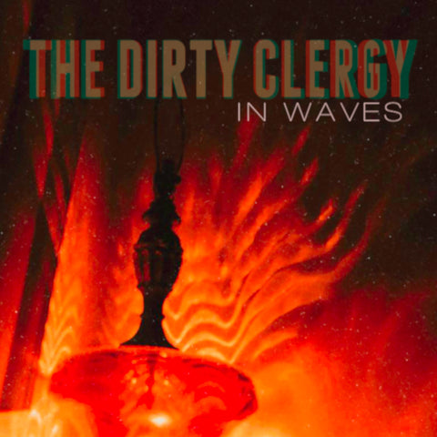 The Dirty Clergy - In Waves