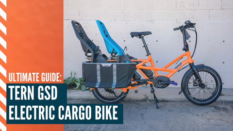 The Ultimate Tern GSD Cargo Bike Guide