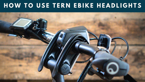 How to Turn On or Troubleshoot Tern eBike Headlights