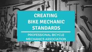 Creating Bike Mechanic Standards with PBMA