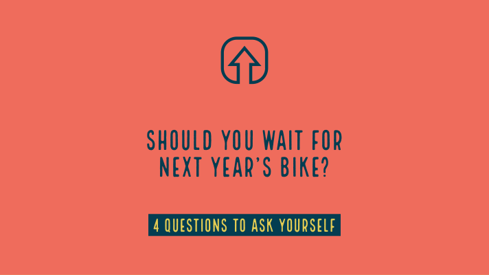 Should you wait for next years bike?
