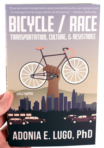 Bicycle/Race Book: Transportation, Culture, & Resistance