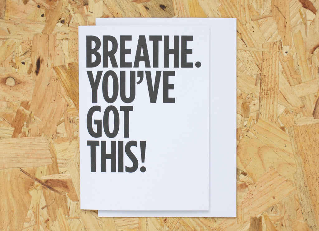 BREATHE YOU'VE GOT THIS