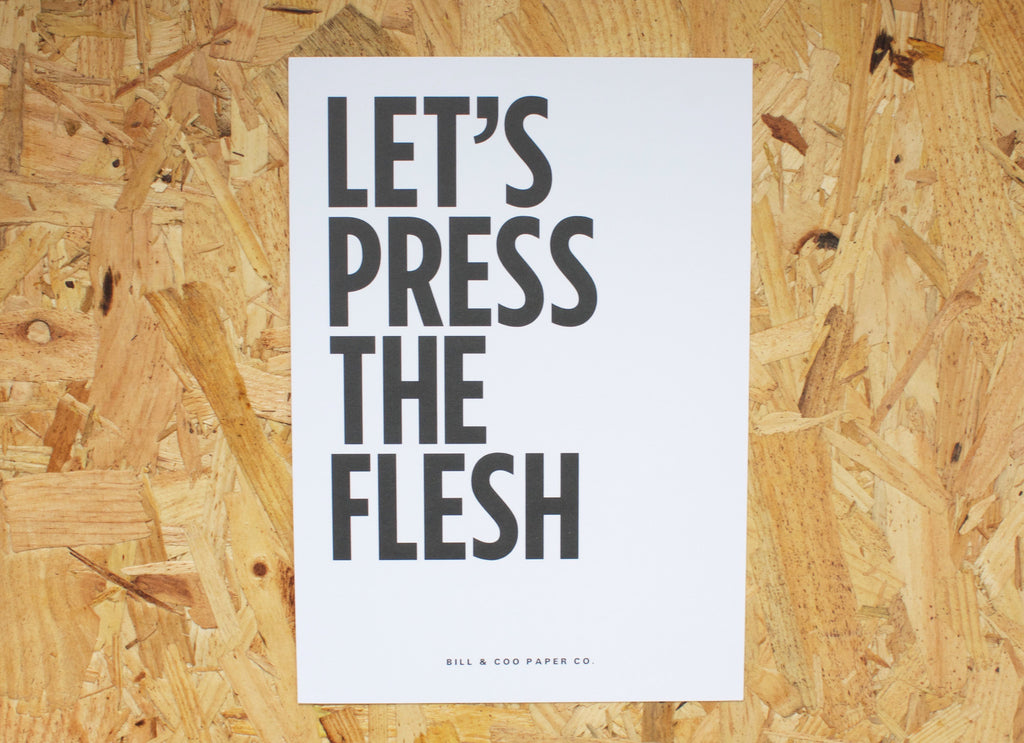 LET'S PRESS THE FLESH