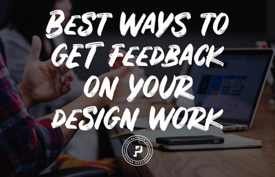 Best Ways to Get Feedback and Constructive Criticism on Your Design Work