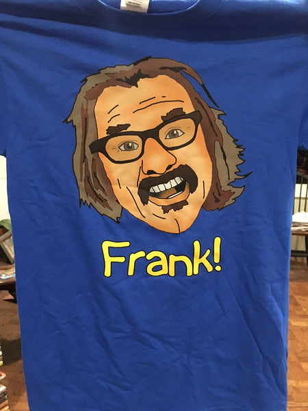 The FRANK T-Shirt!