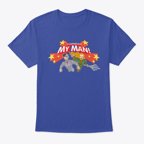 """MY MAN!"" #CUPodcast T-Shirt"