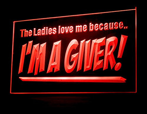The Ladies Love Me Because I'm a Giver LED Neon Sign On/Off Switch 7 Colors