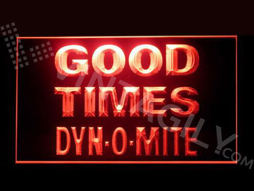 FREE Good Times Dynomite LED Sign -  - TheLedHeroes