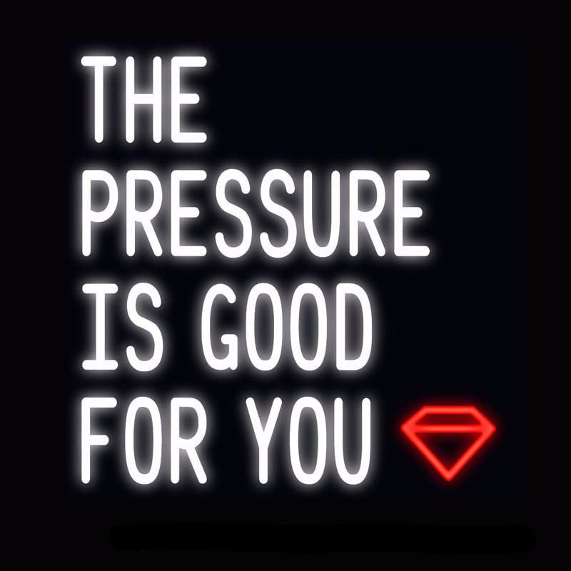 The Pressure Is Good For You Neon Bulbs Sign 24x24 -  - TheLedHeroes