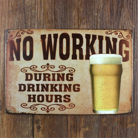 No Working During Drinking Hours Wall Sign