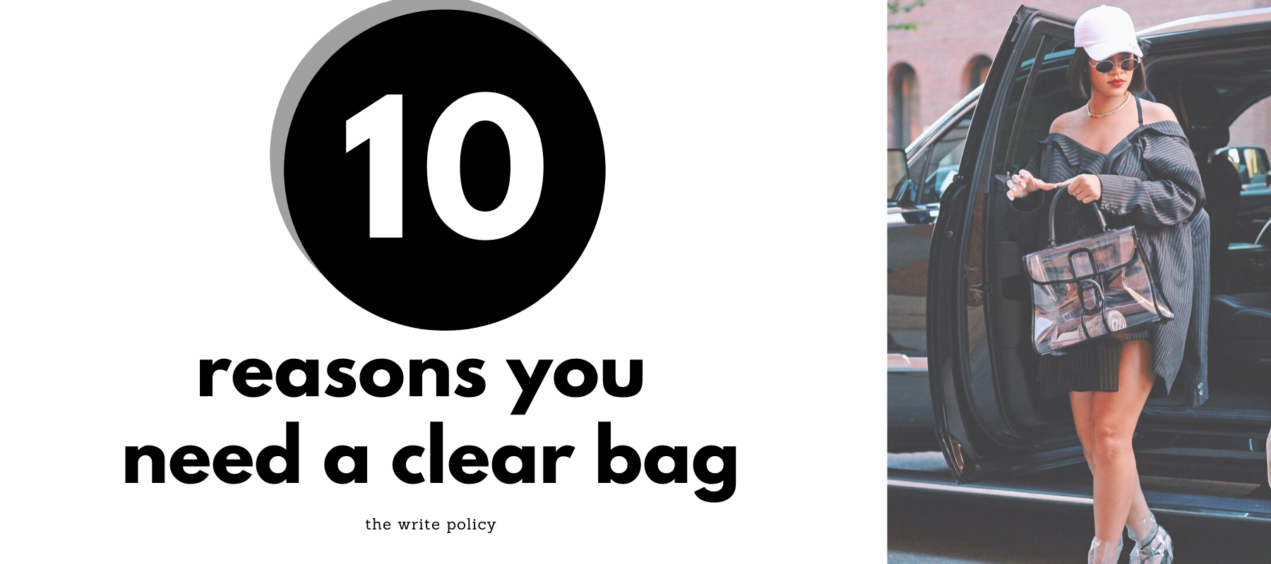 10 REASONS YOU NEED A CLEAR BAG - POLICY Handbags