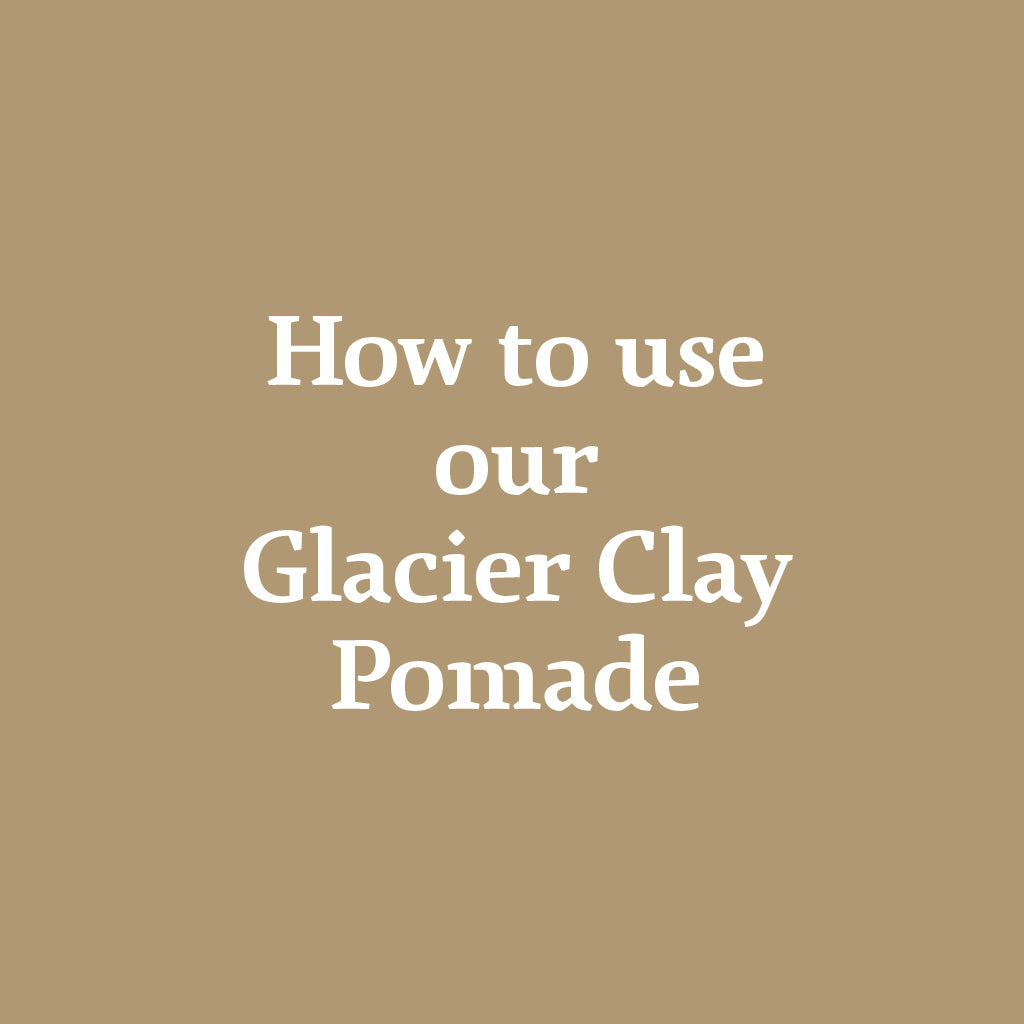 Simon Says: How to use our Glacier Clay Pomade