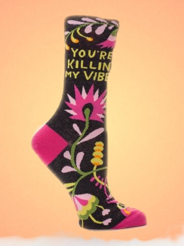 You're Killing My Vibe Socks