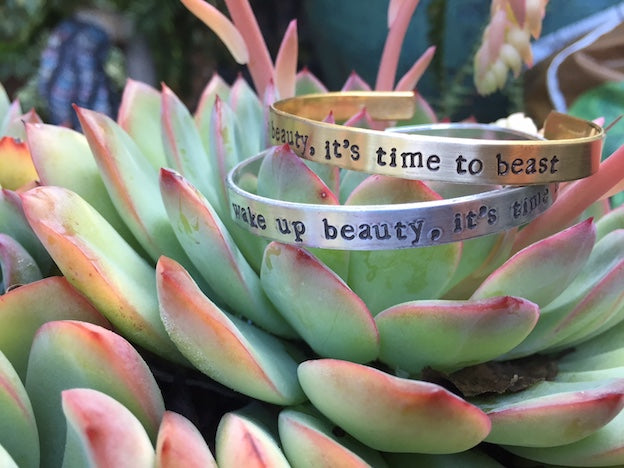 When you have to get serious, it's time to Wake Up Beauty - It's Time To Beast. The perfect unisex bracelet comes in Brass and Aluminum, and gift for friends, family & lovers. Adjustable and hand-stamped, this bracelet comes in Brass and Aluminum.