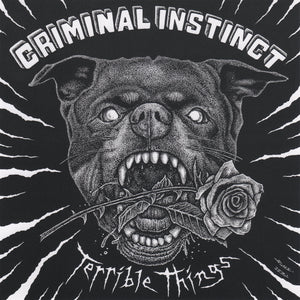 Criminal Instinct - Terrible Things *PREORDER*