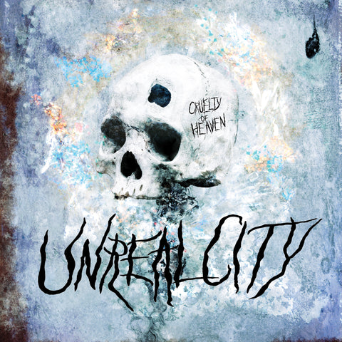Unreal City - Cruelty of Heaven