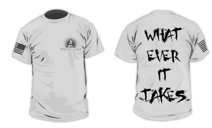 What Ever It Takes Tee