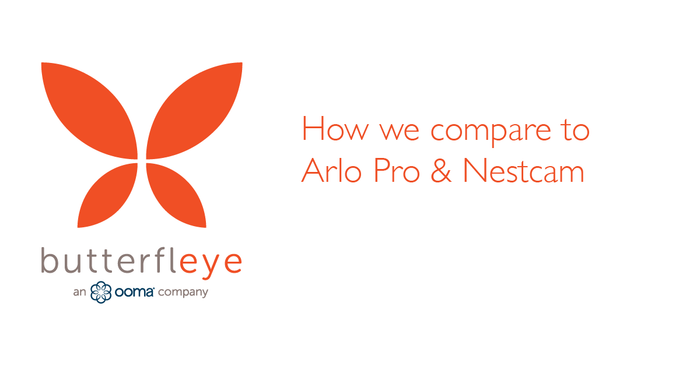 Butterfleye vs Arlo Pro & Nestcam [compare]