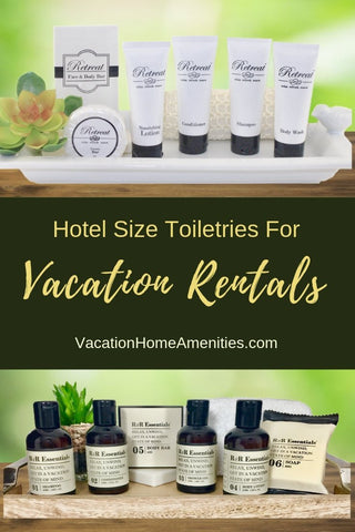 Hotel Size Toiletries for AirBnB and Vacation Rentals - Vacation Home Amenities