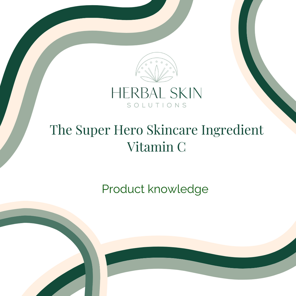 The Ultimate Guide for The Super Hero Skincare Ingredient: Vitamin C