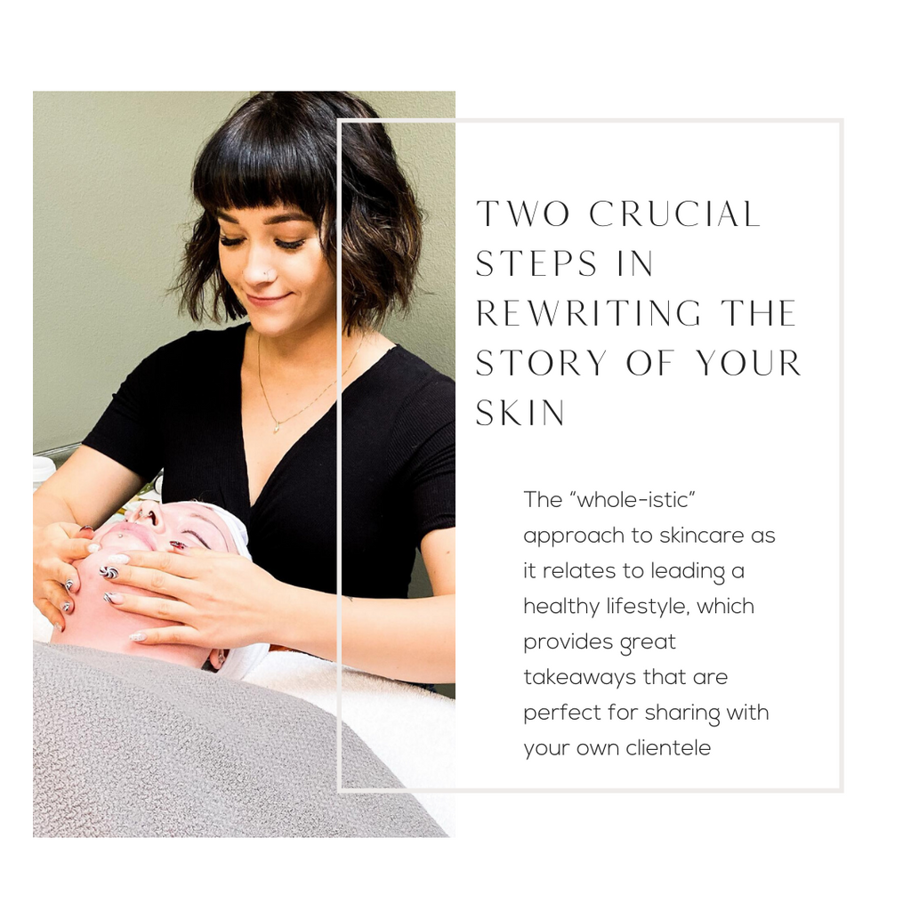 Two Crucial Steps in Rewriting the Story of Your Skin