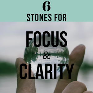 The Best Crystals for Focus, Concentration, & Clarity of the Mind