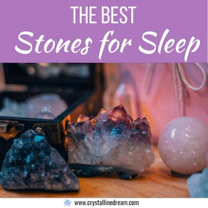 The Best Crystals for Sleep | 6 Stones for Bedtime Relaxation