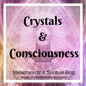 Crystals & Consciousness Blog