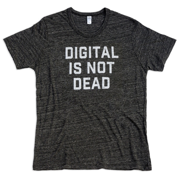 Digital Is Not Dead