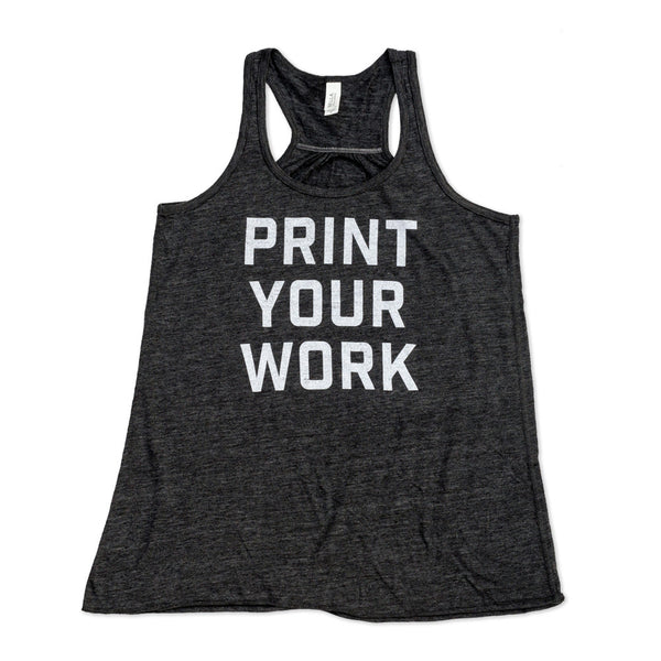 Print Your Work Racerback Tank