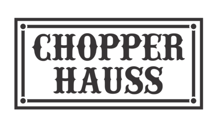 Chopper Hauss