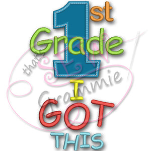 1st Grade 'I Got This' Applique Design