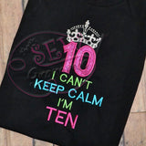 Can't KEEP CALM I'm TEN Applique Design