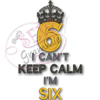 Can't KEEP CALM I'm SIX Applique Design