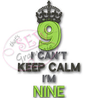 Can't KEEP CALM I'm NINE Applique Design