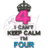 Can't KEEP CALM I'm FOUR Applique Design
