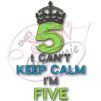 Can't KEEP CALM I'm FIVE Applique Design
