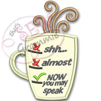 Coffee NOW You Can Speak Applique Design