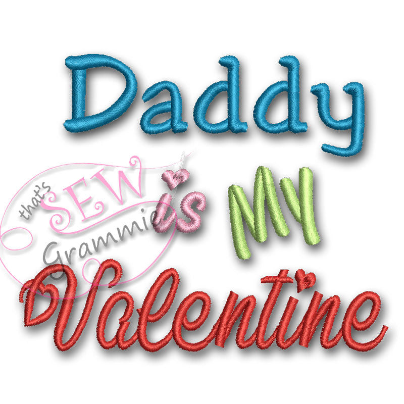 Daddy is My Valentine Embroidery Design Text only