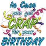 In Case Crap for Birthday TP Embroidery Design