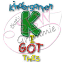 Kindergarten I Got This Applique Design
