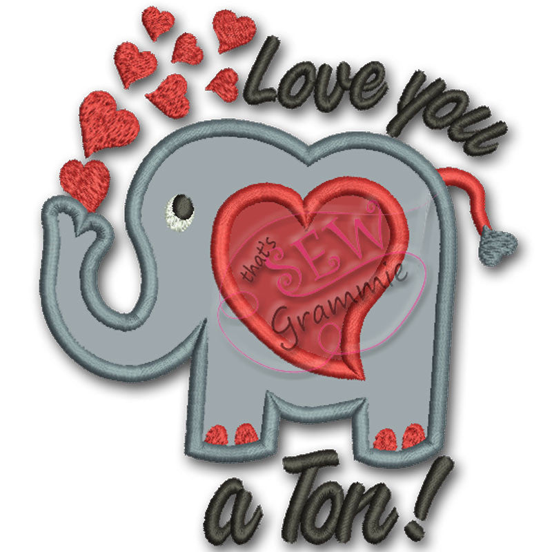 Love You a Ton Elephant Applique, great for Valentines Day