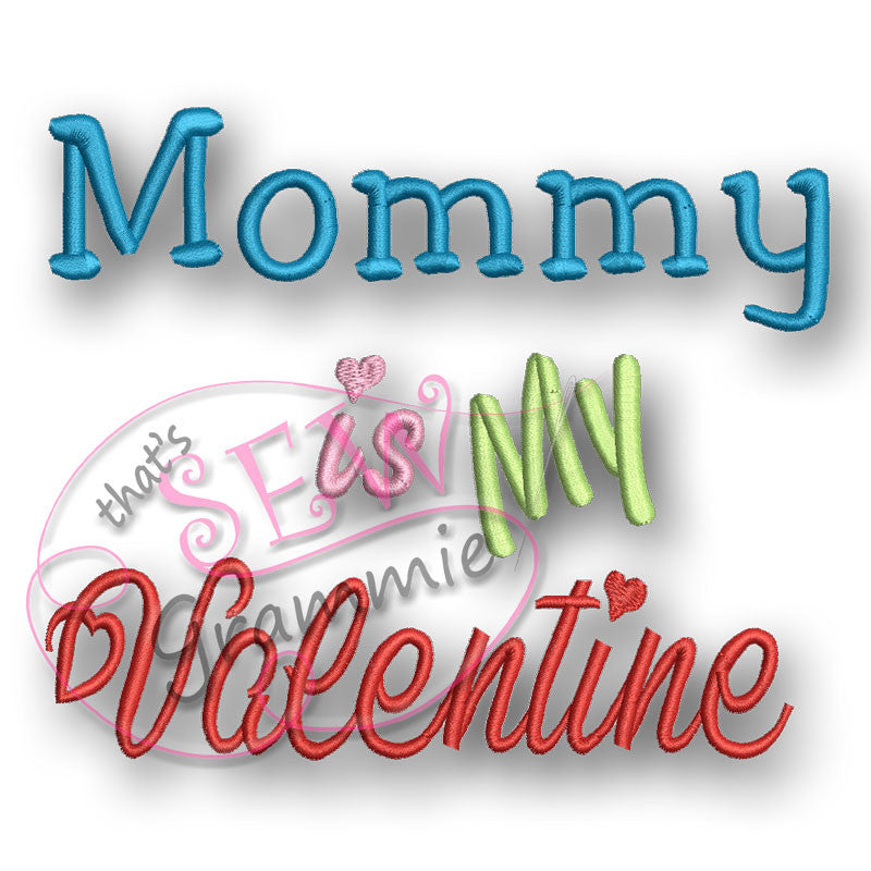 Mommy is My Valentine Embroidery Design