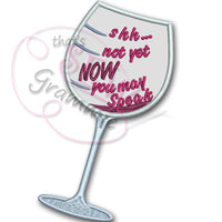 NOW You Can Speak Wine Glass Applique Design